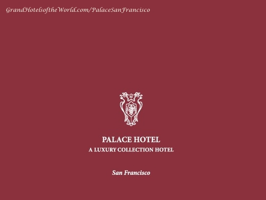Palace Hotel San Francisco By Grand Hotels Of The World Com